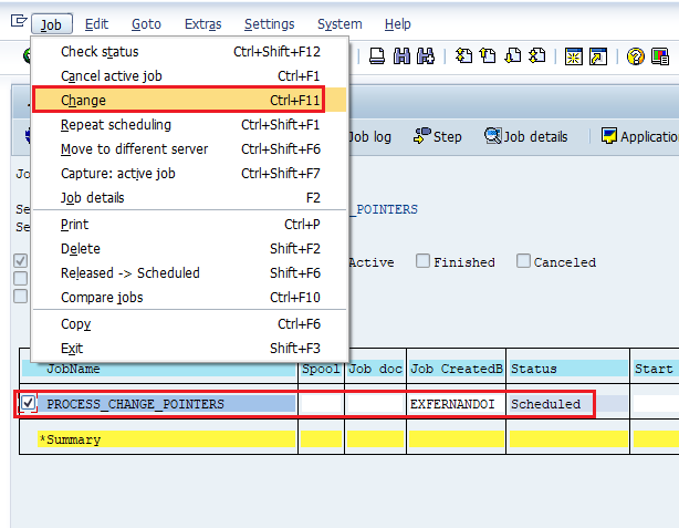 Select the Batch Job in Scheduled status and select 'Change'